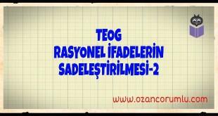 TEOG Rasyonel İfadelerin Sadeleştirilmesi-2
