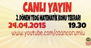CANLI YAYIN - 2. Dönem TEOG Matematik Konu Tekrarı