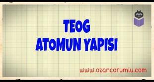 TEOG Atomun Yapısı