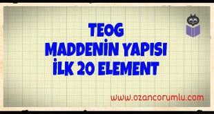 TEOG Maddenin Yapısı İlk 20 Element