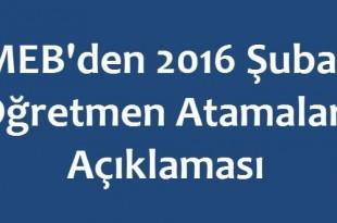 MEB'den 2016 Şubat Öğretmen Atamaları Açıklaması