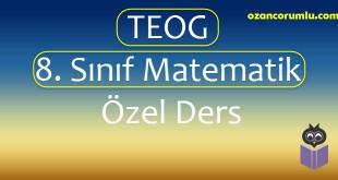 8. Sınıf (TEOG) Matematik Özel Ders