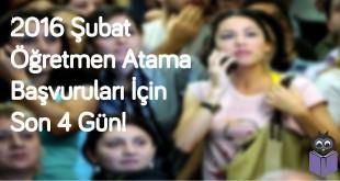 2016-Şubat-Öğretmen-Atama-başvuruları-İçin-Son-4-Gün!