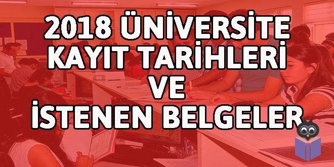 2018-Üniversite-Kayıt-Tarihleri-ve-İstenen-Tüm-Belgeler